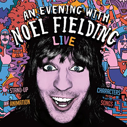 An Evening with Noel Fielding audiobook cover art
