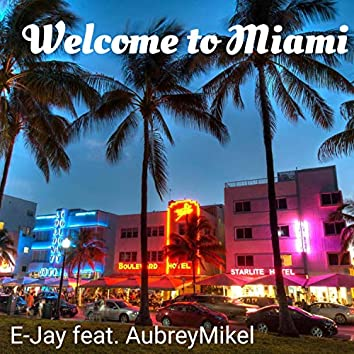 Welcome to Miami (feat. AubreyMikel)