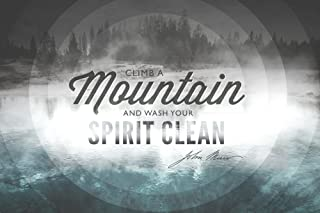 Yellowstone National Park, Wyoming - Climb a Mountain John Muir (9x12 Fine Art Print, Home Wall Decor Artwork Poster)