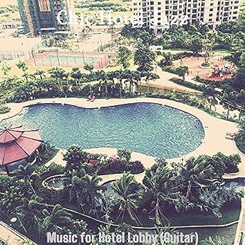 Music for Hotel Lobby (Guitar)