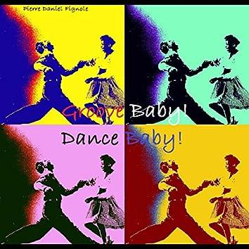 Groove Baby Dance Baby