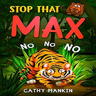 Stop That Max: No No No     Max the Monkey, Book 1              By:                                                                                                                                 Cathy Mankin                               Narrated by:                                                                                                                                 Robin Waters                      Length: 2 mins     Not rated yet     Overall 0.0