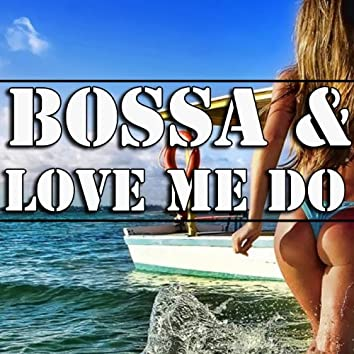 Bossa and Love Me Do