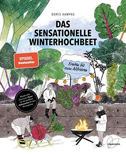 Das sensationelle Winterhochbeet: Ernten bis zum Abfrieren. Wintergemüse anbauen leicht gemacht: Mangold, Karotten, Radieschen, Spinat, Sellerie und ... erobern bald auch dein Hochbeet im Winter!