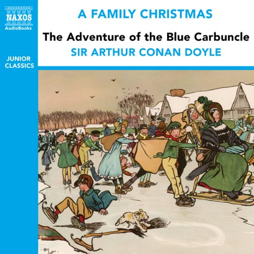 The Adventure of the Blue Carbuncle (from the Naxos Audiobook 'A Family Christmas') audiobook cover art