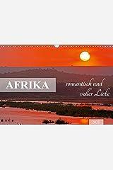 AFRIKA romantisch und voller Liebe (Wandkalender 2021 DIN A3 quer) Kalender