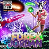 Forex Jordan [Explicit]
