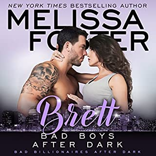 Bad Boys After Dark: Brett     Bad Billionaires After Dark, Book 4              By:                                                                                                                                 Melissa Foster                               Narrated by:                                                                                                                                 Paul Woodson                      Length: 8 hrs and 29 mins     26 ratings     Overall 4.8