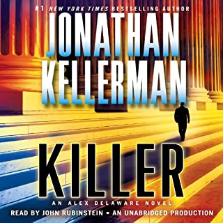 Killer     An Alex Delaware Novel              By:                                                                                                                                 Jonathan Kellerman                               Narrated by:                                                                                                                                 John Rubinstein                      Length: 10 hrs and 58 mins     960 ratings     Overall 4.3