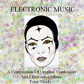 Electronic Music - A Compilation Of Original Synthesizer And Electronica Music