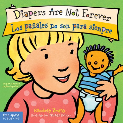 Diapers Are Not Forever / Los pañales no son para siempre (Best Behavior® Board Book Series) (English and Spanish Edition)
