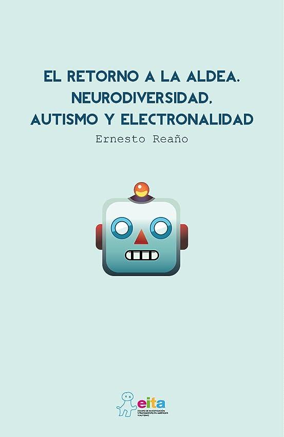 結核天文学危険なEl retorno a la aldea. Neurodiversidad, autismo y electronalidad. (Spanish Edition)