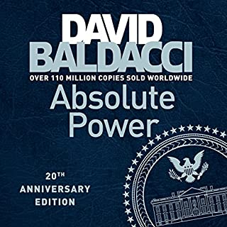 Absolute Power                   By:                                                                                                                                 David Baldacci                               Narrated by:                                                                                                                                 Scott Brick                      Length: 19 hrs and 4 mins     209 ratings     Overall 4.6
