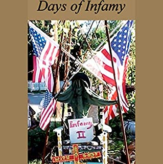 Days of Infamy     December 7 and 9/11              By:                                                                                                                                 American RadioWorks                               Narrated by:                                                                                                                                 uncredited                      Length: 49 mins     8 ratings     Overall 2.8