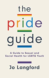 The Pride Guide: A Guide to Sexual and Social Health for LGBTQ Youth