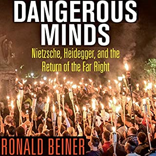 Dangerous Minds: Nietzsche, Heidegger, and the Return of the Far Right cover art