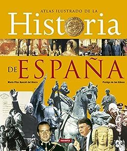 Historia De España,Atlas Ilustrado eBook: Queralt del Hierro ...
