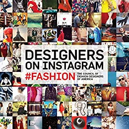 Designers On Instagram Fashion Kindle Edition By Inc The Council Of Fashion Designers Of America Systrom Kevin Kolb Steven Systrom Kevin Kolb Steven Arts Photography Kindle Ebooks Amazon Com