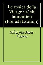 Le rosier de la Vierge : récit laurentien (French Edition)