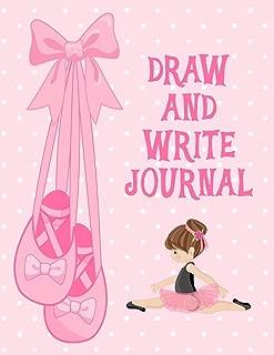 Draw and Write Journal: A Creative Writing Journal For Kids - Ballerinas/Brunette (Handwriting Notebooks)