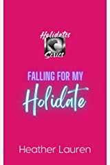 Falling For My Holidate: The Holidates Series, Book 3 Kindle Edition