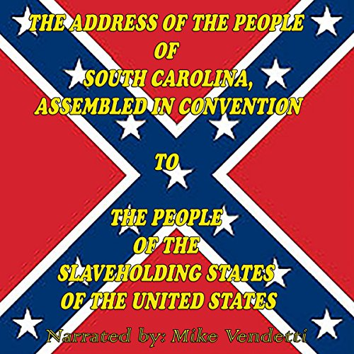 The Address of the People of South Carolina to the People of the Slaveholding States of The United States Sample audiobook cover art