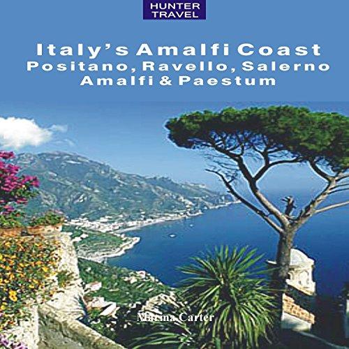 Positano, Amalfi, Ravello, Salerno & the Amalfi Coast (Adventure Guides) audiobook cover art