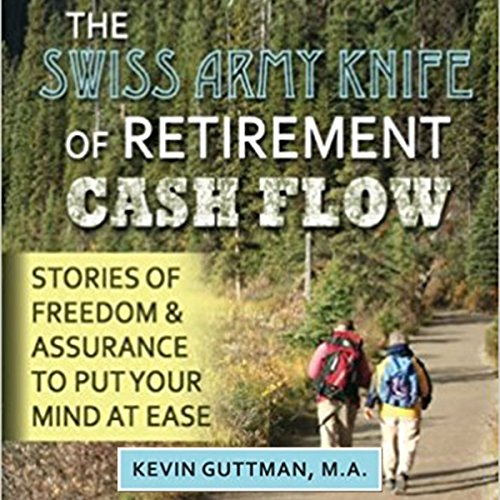 The Swiss Army Knife of Retirement Cash Flow audiobook cover art