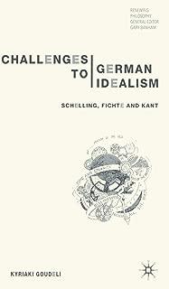 Challenges to German Idealism: Schelling, Fichte and Kant