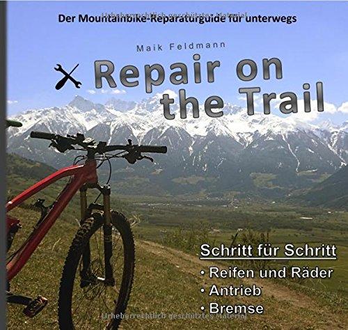 Repair on the Trail: Der Mountainbike-Reparaturguide für unterwegs