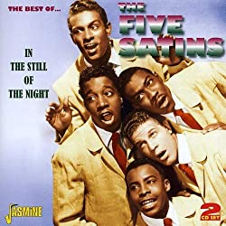 In The Still Of The Night - The Best Of by The Five Satins