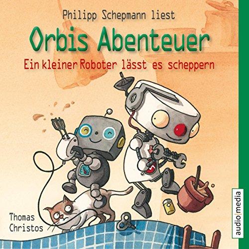 Ein kleiner Roboter lässt es scheppern (Orbis Abenteuer 2) audiobook cover art