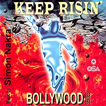 Keep Risin - Bollywood Series