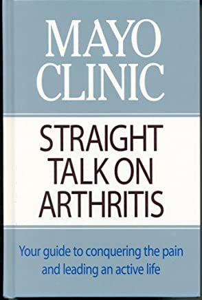 Mayo Clinic Straight Talk on Arthritis Edition: first