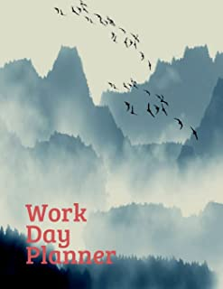 Work Day Planner: Organizer Journal Notebook, Schedule Task and Keep Tracker of Your Activities 150 Page 8.5x11 Inches