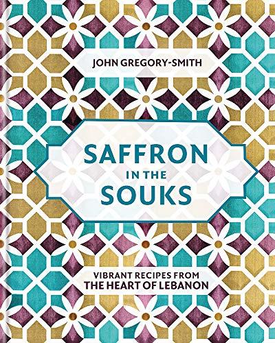 Saffron in the Souks: Vibrant recipes from the heart of Lebanon