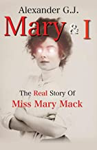 Mary and I: The Real Story of Miss Mary Mack (Volume 1)