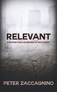 Relevant: A Military Thriller Inspired by True Events