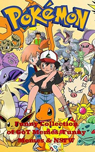 Pokemon: Best of Best Pokemon Memes, Funny Memes & NSFW (English Edition)