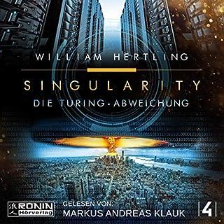 Die Turing Abweichung     Singularity 4              Autor:                                                                                                                                 William Hertling                               Sprecher:                                                                                                                                 Markus Andreas Klauk                      Spieldauer: 10 Std. und 42 Min.     3 Bewertungen     Gesamt 4,7