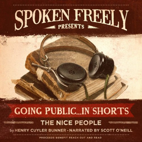 The Nice People                   By:                                                                                                                                 Henry Cuyler Bunner                               Narrated by:                                                                                                                                 Scott O'Neill                      Length: 20 mins     Not rated yet     Overall 0.0
