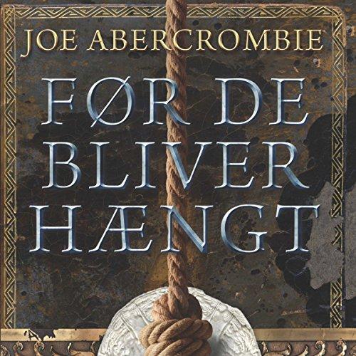 Før de bliver hængt     Den første lov 2              Auteur(s):                                                                                                                                 Joe Abercrombie                               Narrateur(s):                                                                                                                                 Dan Schlosser                      Durée: 20 h et 4 min     Pas de évaluations     Au global 0,0
