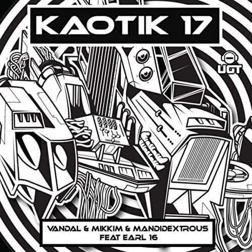 Vandal, Mandidextrous & Mikkim feat. Earl 16