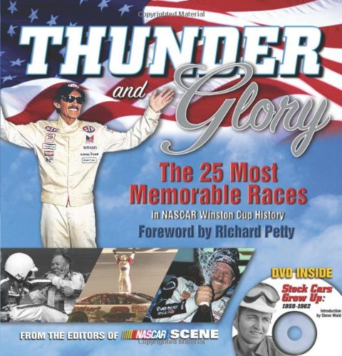 Thunder and Glory: The 25 Most Memorable Races in NASCAR Winston Cup History [With DVD]: The 25 Most Memorable Races in Winston Cup History