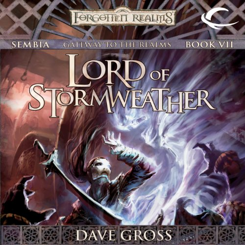 Lord of Stormweather     Forgotten Realms: Sembia, Book 7              By:                                                                                                                                 Dave Gross                               Narrated by:                                                                                                                                 Jeremy Arthur                      Length: 8 hrs and 57 mins     29 ratings     Overall 4.6
