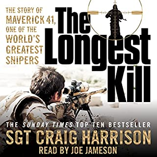 The Longest Kill     The Story of Maverick 41, One of the World's Greatest Snipers              De :                                                                                                                                 Craig Harrison                               Lu par :                                                                                                                                 Joe Jameson                      Durée : 9 h et 32 min     1 notation     Global 5,0
