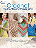Crochet the Center-to-Corner Way! (Annie's Crochet)