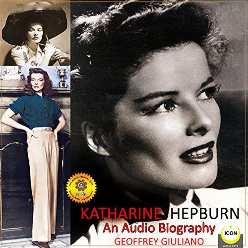 Katharine Hepburn - An Audio Biography audiobook cover art