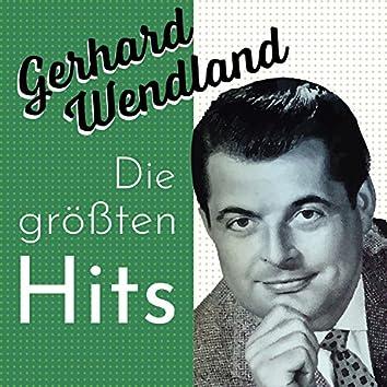 Gerhard Wendland - Die Größten Hits