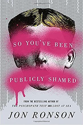 So Youve Been Publicly Shamed by Ronson, Jon (2015) Hardcover